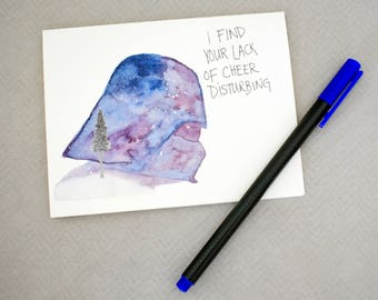 Handmade Watercolor print Greeting Card - I find your lack of Cheer Disturbing- blank inside - Star Wars, Darth Vader - Christmas Hanukkah