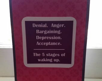 The 5 stages of waking up   Handmade Greeting Card