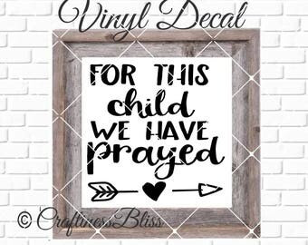DIY For This Child I have Prayed Bible Verse Vinyl Decal ~ Glass Block ~ Car Decal ~ Mirror ~ Ceramic Tile ~ Computer
