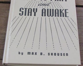 How to Pray and Stay Awake By Max B. Skousen 1962