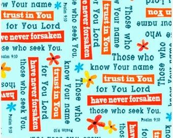 20 % off thru 8/20 TRUST IN YOU- by the yard qt fabric  Christian Scripture-24822-Q-Psalm 9:10-God words on aqua