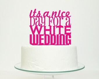 S A L E 'It's A Nice Day For A White Wedding' in Fuchsia Pink