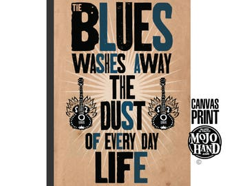"large 24""x36"" - stretched on wood frame - archival quality -  Blues art print  - The Blues washes away the dust of everyday life"