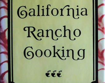 California Rancho Cooking, Jacqueline Higuera McMahan, cookbook, early California, Mexican cookbook, California cookbook, signed by author
