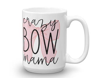 Crazy Bow Mama mug