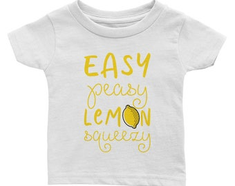Easy Peasy Lemon Squeezy Infant Tee