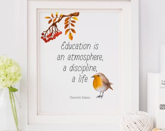 "Charlotte Mason ""Education is..."" Quote with Bird Downloadable Print"
