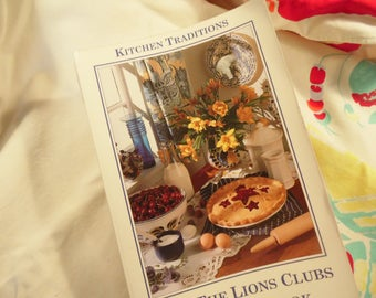 Vintage Lions Clubs Cookbook - Kitchen Traditions - Copyright 1994