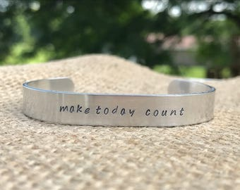 Make today count cuff bracelet hand stamped