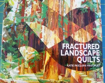 Fractured Landscape Quilts by Katie Pasquini Masopust, Soft Cover, 1996