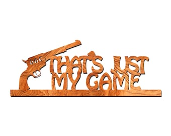 That's Just My Game Doc Holliday Wood Sign