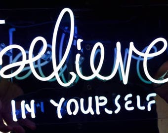 Believe in yourself neon tube sign 14x9