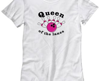 Queen of the Lanes Funny Bowling Shirt for Women Gift for Bowler Ball Bowl Pins Sarcastic