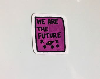 we are the future positive inspirational sticker