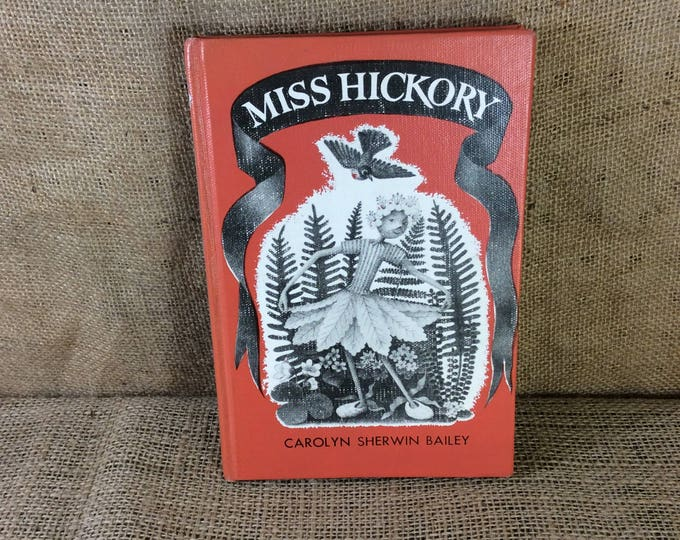 Vintage Miss Hickory by Carolyn Sherrington Bailey, vintage childrens books, great reading, great book worm gift, great imaginative story