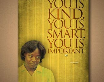 """The Help """"You Is Kind. You Is Smart. You Is Important"""" Quote Poster"""
