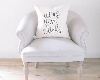 Throw Pillow - Let Us Give Thanks, calligraphy, home decor, fall decor, housewarming gift, cushion cover, throw pillow, seasonal pillow