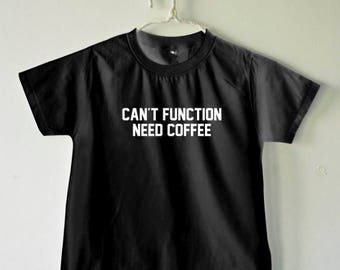 Can't Function, Need Coffee - Letters Print Boy Girl Children Toddler T-Shirt Black 2-7T