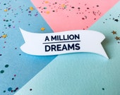 A Million Dreams, The Greatest Showman, The Greatest Showman Quote, Quote Pin, PT Barnum, Dream Brooch, Inspiration, Motivation Gifts