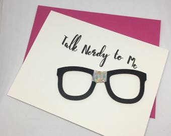 Talk Nerdy To Me - Hand Stamped Greeting Card