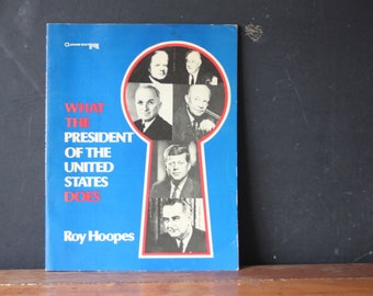 Vintage Presidential Book, What the President of the United States Does by Roy Hoopes, Vintage Book, Political Book