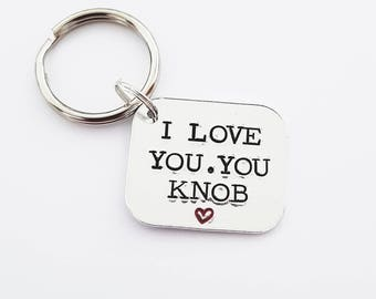 I love you. You knob sweary|hand stamped|gift|for him|valentine|unique|quality|affordable|for her