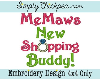 Embroidery Design - MeMaws New Shopping Buddy - Baby Saying - For 4x4 Hoops Only