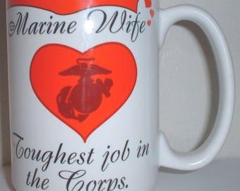 USMC US Marine Corps Marine Wife: The Toughest Job in the Corps ceramic coffee mug