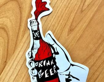 Drink Beer Sticker....