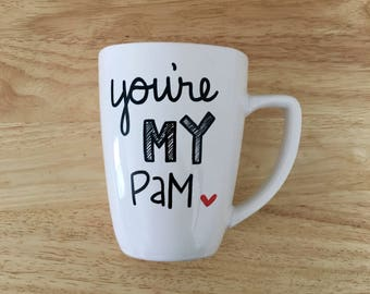 You're My Pam Mug. The Office Mug. The Office tv show Mug. Pam Jim Mug.