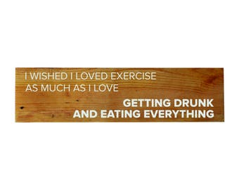 Eating Everything Reclaimed Wood Sign