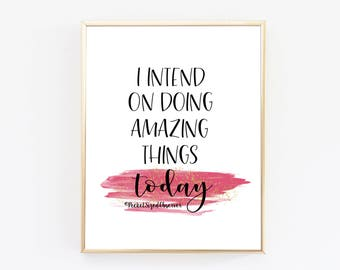 I Intend On Doing Amazing Things Today - Art Print - Motivational Quotes - Typography Print - Brush Strokes - Office Decor