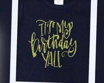 It's My Birthday Y'all Vinyl T Shirt or Bodysuit