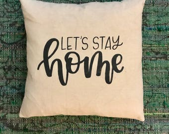 Pillow Sham - Let's Stay Home - 18x18