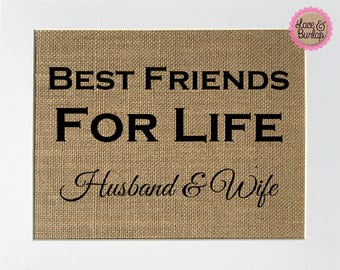 UNFRAMED Best Friends For Life Husband & Wife / Burlap Print Sign 5x7 8x10 / Rustic Vintage Home Decor Love House Sign Anniversary Gif