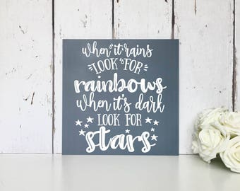 When it rains look for rainbows, when it's dark look for stars   Large MDF Sign   Inspirational Quote   Motivational Sign   Quote Sign