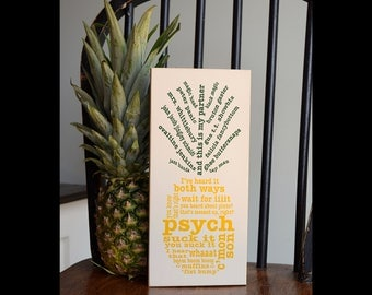 """Psych Pineapple 12"""" x 5.5""""  Wooden Sign Wood Plaque Catch Phrases, Names for Gus"""