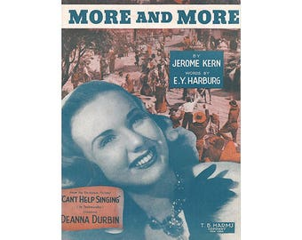 Deanna Durbin, Vintage Sheet Music, More and More, 1954, from Can't Help Singing, Jerome Kern, E.Y. Harburg