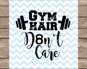 Gym svg, svg fitness, Gym Hair Don't Care svg, svg, svg files for cricut, fitness svg, workout svg svg files svg svg silhouette Workout svg