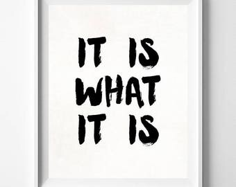 It Is What It Is, Typography Art, Home Wall, Teenage Room Decor, Inspirational Print, Room Decor, Typographic Poster, Mothers Day Gift
