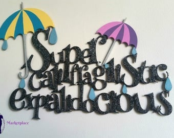 Supercalifragilisticexpialidocious- wall quote sign