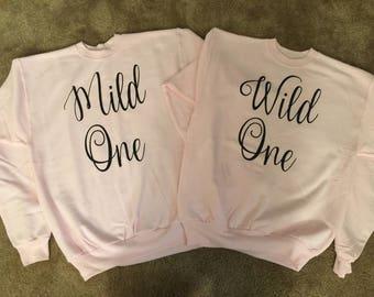 Wild One Mild One Sweatshirt Set // Wild One Shirt // Mild One Shirt // Wild and Mild // Best Friends Sweatshirts