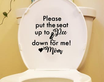 please put the seat up to pee and down for me mom bathroom wall decals