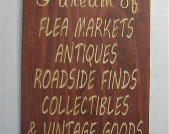 Rustic Wood Sign I dream of Flea Markets Antiques Roadside Finds Collectibles and Vintage Goods
