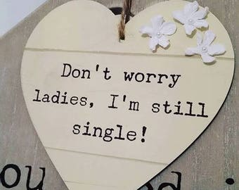 Don't worry ladies I'm still single! - Hanging Heart Wedding Page Boy Hand held Rustic Shabby Chic