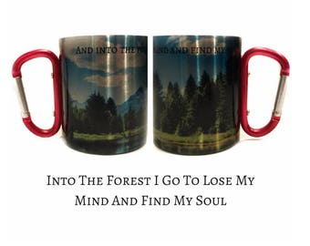 """Valentines Day Gift """"Into The Forest I Go To Lose My Mind And Find My Soul"""" Carabiner Handle Coffee Cup with Hiking Quote / Camp Vibes"""