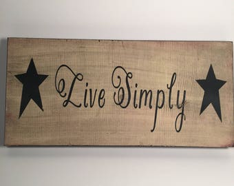 Live simply wooden sign.  Distressed.  Primitive.  Hand painted