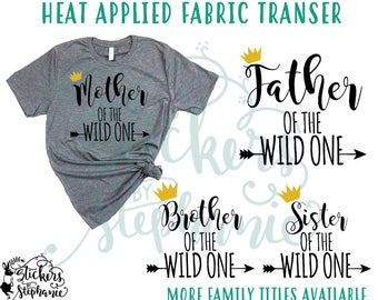 IRON ON v50-K Father Mother Brother Sister of the Wild One Heat Applied T-Shirt Transfer *Color Choice in Notes or BLACK Vinyl