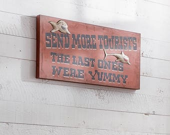 Send More Tourists The Last Ones Were Yummy Retro Wall Sign