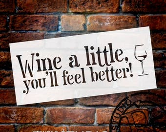 Wine A Little Stencil - SELECT SIZE - STCL1074 - by StudioR12